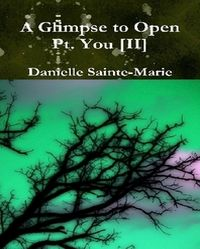 A Glimpse to Open Pt You [II] Paperback